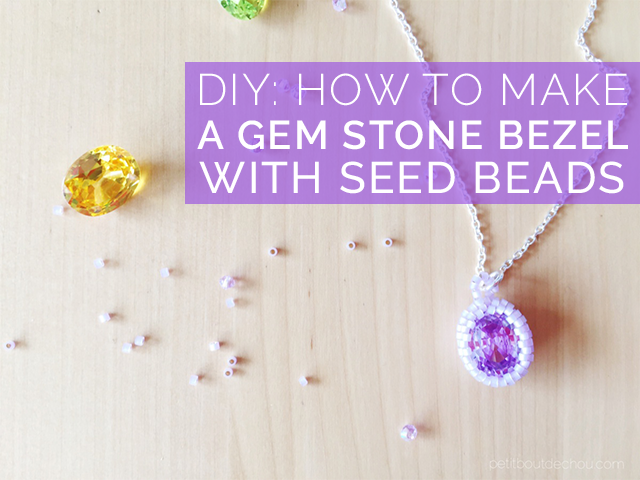 Title How to make a gem stone bezel with seed beads