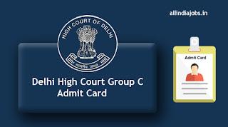 Delhi High Court Group C Admit Card