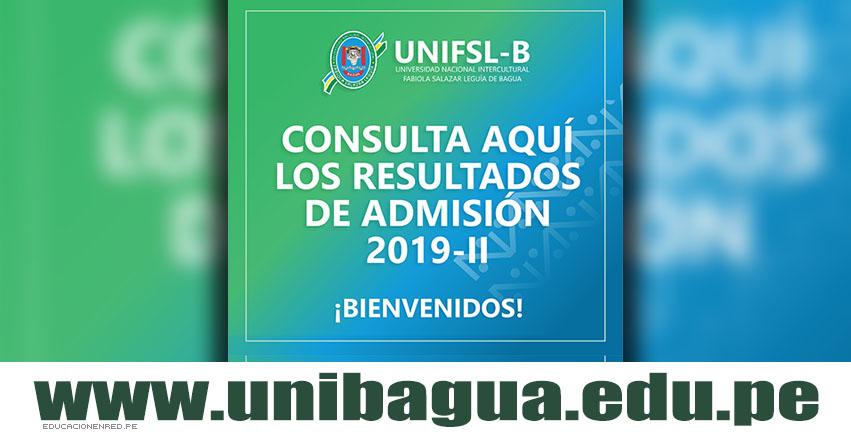 Resultados UNIBAGUA 2019-2 (Domingo 4 Agosto) Lista de Ingresantes - Examen de Admisión Ordinario UNIFSL-B - Universidad Intercultural «Fabiola Salazar Leguía» de Bagua - www.unibagua.edu.pe