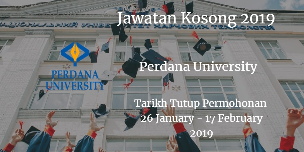 Jawatan Kosong Perdana University 26 January - 17 February 2019