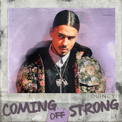 """Quincy Unveils New Single """"Coming Off Strong"""""""