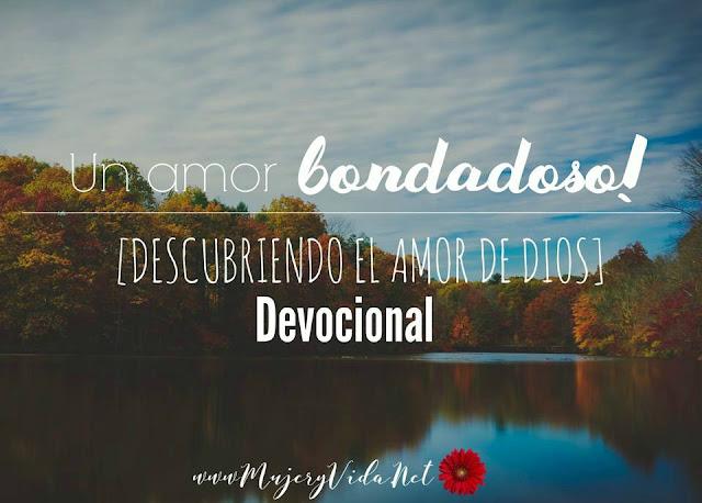 Devocional, bondad de Dios, Jesús, Biblia, Amor de Dios
