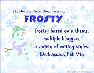 Poetry based on a theme. February 2018 theme is Frosty | Presented on www.BakingInATornado.com | #poem #poetry