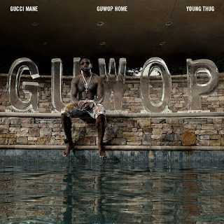 Gucci Mane - Guwop Home (Feat Young Thug) Lyrics
