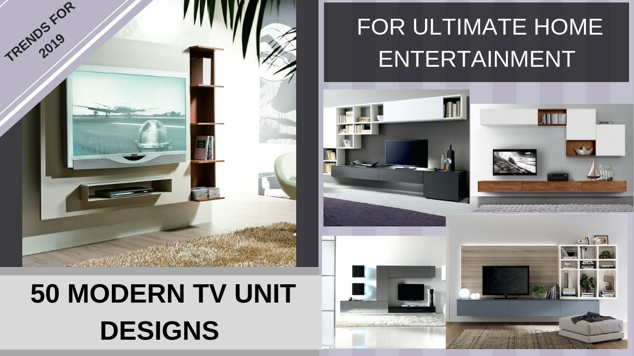 Trends For 2019 - 50 Modern TV Unit Designs For Ultimate Home Entertinment