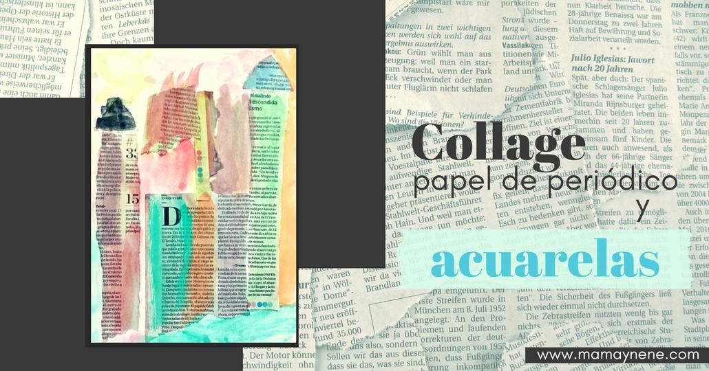 COLLAGE-PERIODICO-ACUARELA-MAMAYNENE-NIÑO-ARTE-INFANTIL