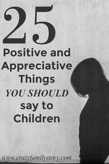 25 Positive and Appreciative things you should say to children