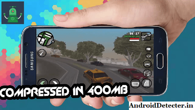 GTA San Andreas Apk + Data Highly Compressed in 400MB Downlaod ! [Latest]