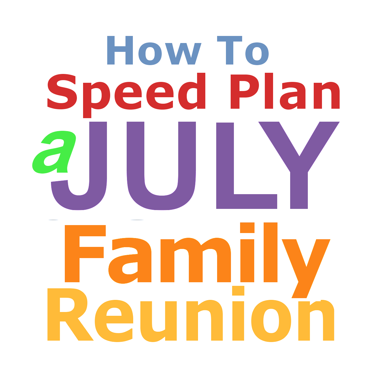 Family Reunion Planning Guides Apps And Books How To Speed Plan A July Family Reunion