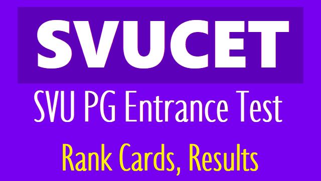 svucet svupgcet 2019 rank cards,results and counselling dates,certificates verification,pg admissions counselling schedule,hall tickets,svucet,svudoa.in