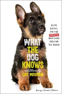 Interview with Cat Warren about  What the Dog Knows. Photo shows cover of Young Reader's Edition