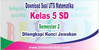 Download Soal UTS Matematika Kelas 5 SD Semester 2 ( Genap ) dan Kunci Jawaban