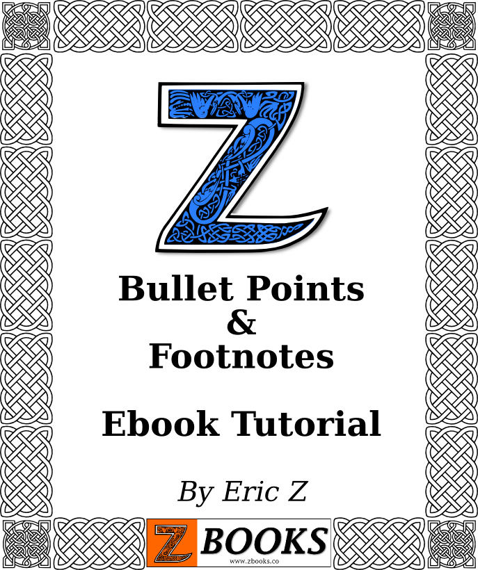 Zbooks Bullet Point and Footnote Ebook Tutorial - the best FREE method to build and format your ebook!