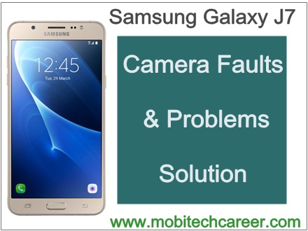 Samsung galaxy j7 camera faults & problems solution