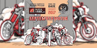 SeptemBermotor 2017, ada Grand Prize 1 unit Motor Custom loh. Catat Tanggalnya brads!