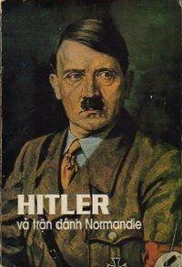Hitler Và Trận Đánh Normandie - Hans Speidel