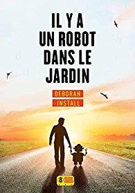 Il y a un robot dans le jardin - Deborah Install