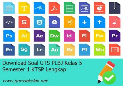 Download Soal UTS PLBJ Kelas 5 Semester 1 KTSP Lengkap