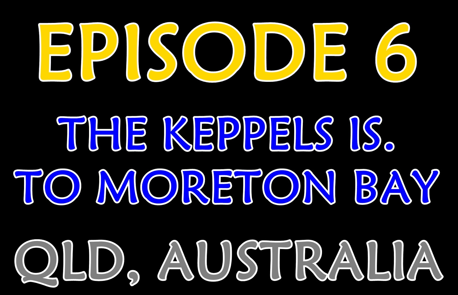 Lorelei's Adventures: Episode 6 - The Keppel Islands to