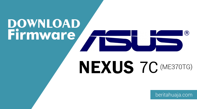 Download Firmware ASUS Nexus 7C (ME370TG)