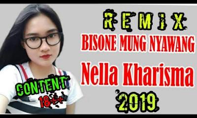 LAGU DJ REMIX NELLA KHARISMA BISANE MUNG NYAWANG MP3 2019