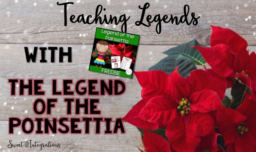 Teaching Legends With The Legend of the Poinsettia With Freebie