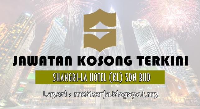 Jawatan Kosong Terkini 2016 di Shangri-La Hotel