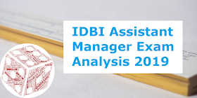 IDBI Assistant Manager Exam Analysis 2019(17th May 19)- Check Detailed Analysis,Questions Asked & Expected CutOff