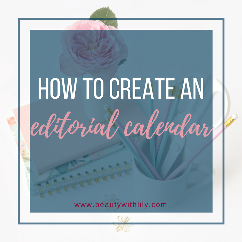 How To Plan Blog Content Like A Boss | How To Create An Editorial Calendar // www.beautywithlily.com