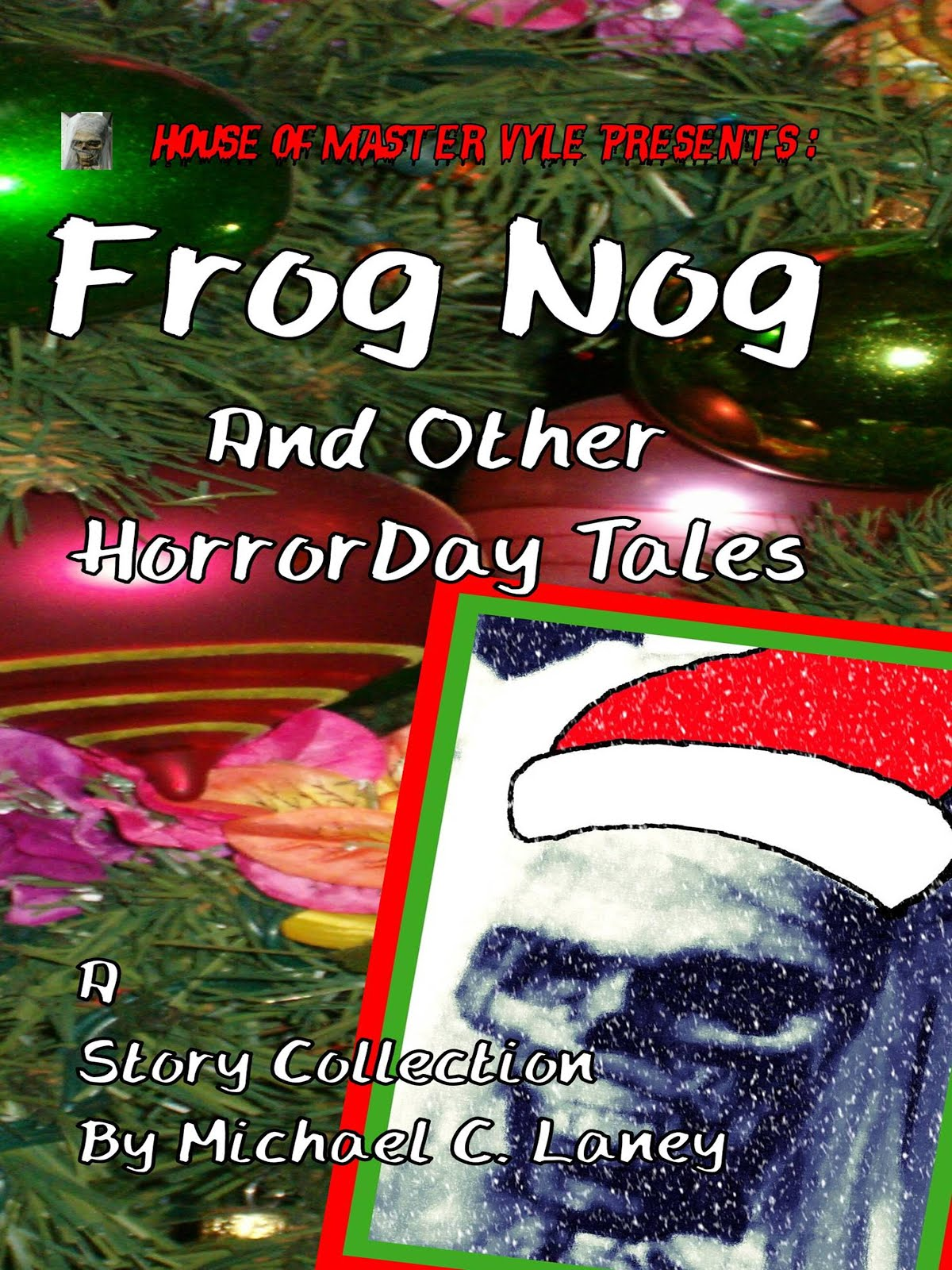 Frog Nog and Other HorrorDay Tales