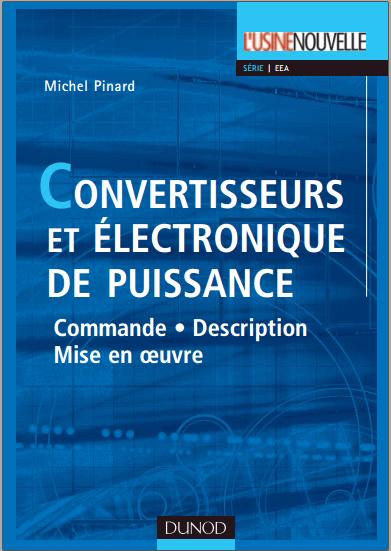 Livre : Convertisseurs et électronique de puissance - Michel Pinard PDF