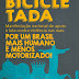 Bicicletada NACIONAL - Raul Aragão: Presente!