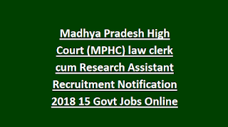 Madhya Pradesh High Court (MPHC) law clerk cum Research Assistant Recruitment Notification 2018 15 Govt Jobs Online