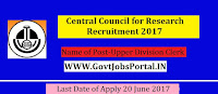 Central Council for Research Recruitment 2017– Upper Division Clerk