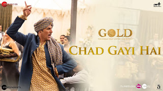 Chad Gayi Hai Song Lyrics | Gold | Akshay Kumar