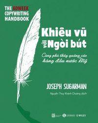 Khiêu Vũ Với Ngòi Bút - Joseph Sugarman