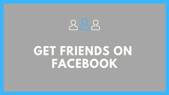 How To Get Many Friends In Facebook<br/>
