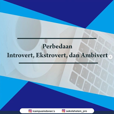 Perbedaan Introvert, Ekstrovert & Ambivert