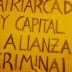 Patriarcado y Capital: alianza criminal