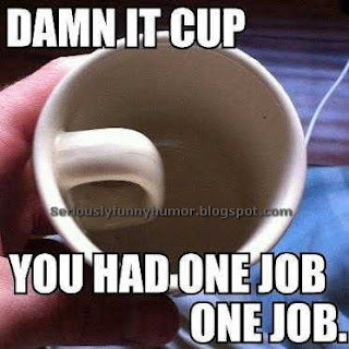 Damn it cup, you had one job funny photo