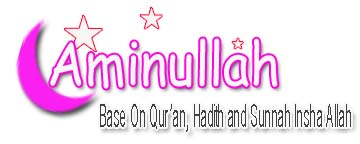 Aminullah | Base On Qur'an, Hadith and Sunnah! Insha Allah...