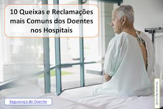 10 Queixas e Reclamações mais Comuns dos Doentes nos Hospitais