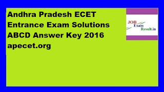 Andhra Pradesh ECET Entrance Exam Solutions ABCD Answer Key 2016 apecet.org