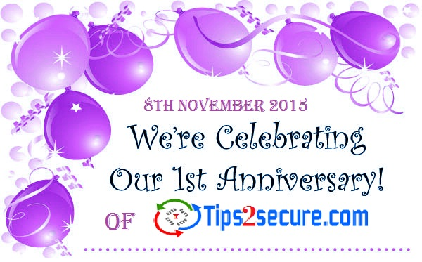 Celebrating 1st Anniversary of Tips2secure.com 8th November 2015
