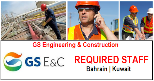 GS Engineering and Contractors Job Openings | Kuwait | Bahrain
