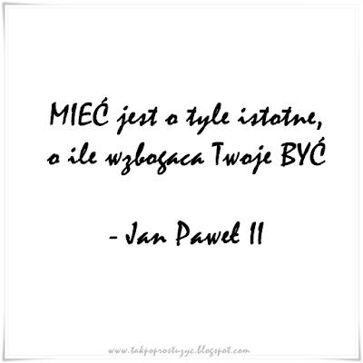 motywujący cytat jan paweł II mieć a być