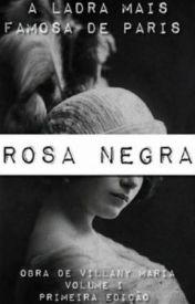 [Indicação de Livro] Rosa Negra - A Ladra mais Famosa de Paris