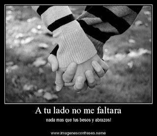 Frases De Amor: A Tu Lado No Me Faltara