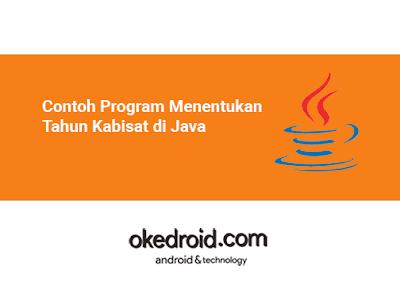 Contoh Program Cara Menentukan Menghitung Menampilkan Mengecek Tahun Kabisat di Java