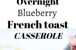 the perfect breakfast or brunch dish Overnight Blueberry French Toast Casserole